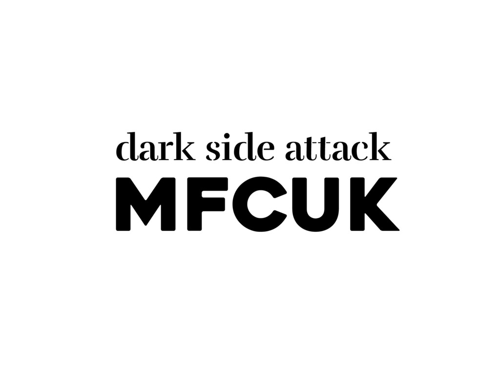MFCUK dark side attack