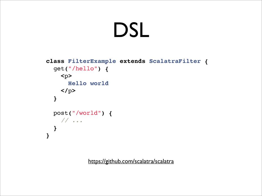 DSL class FilterExample extends ScalatraFilter ...