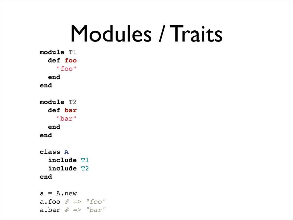 """Modules / Traits module T1 def foo """"foo"""" end en..."""