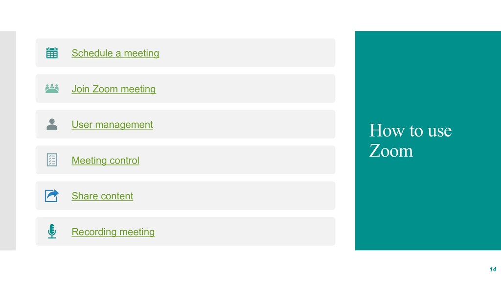 How to use Zoom 14 Schedule a meeting Join Zoom...