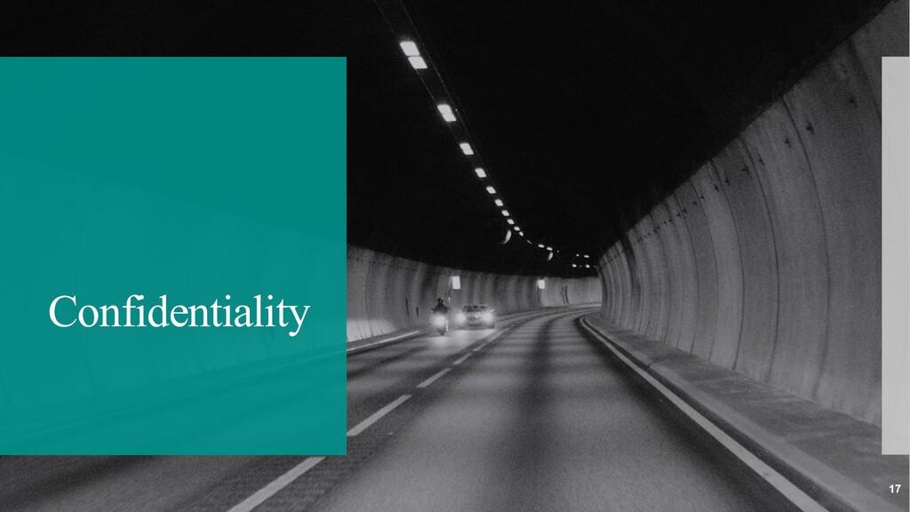 Confidentiality 17