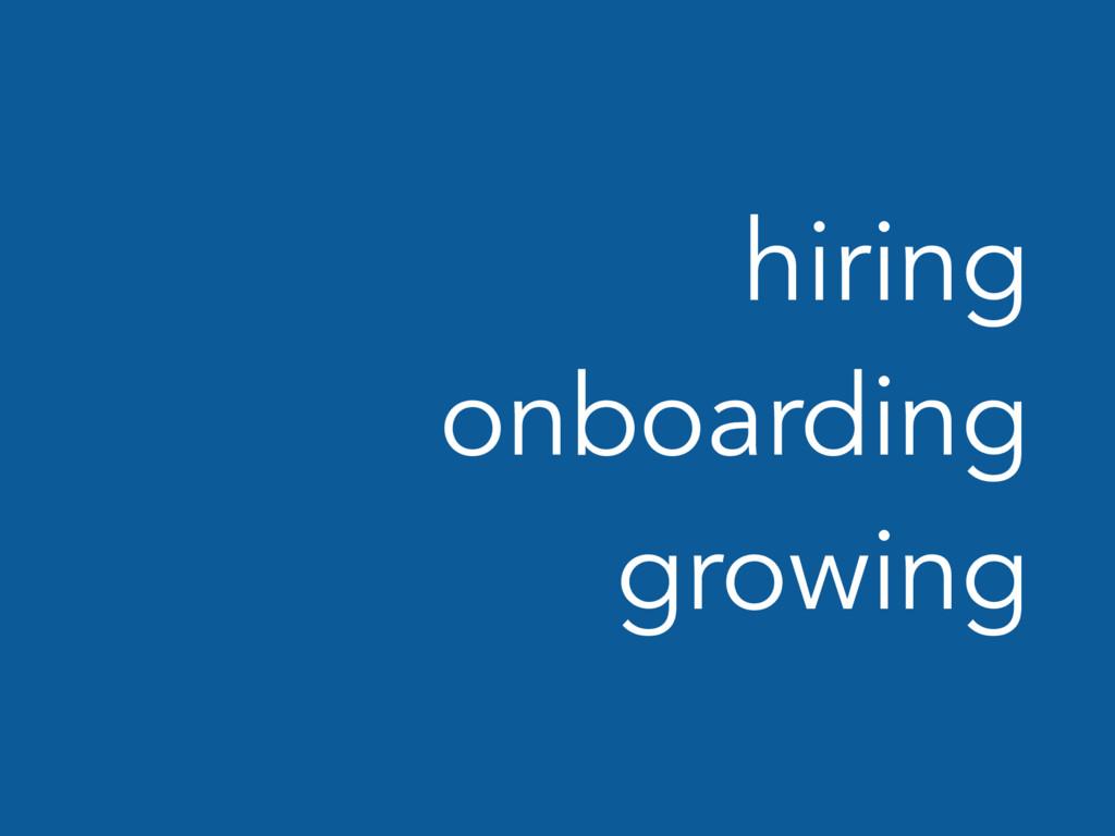 hiring onboarding growing