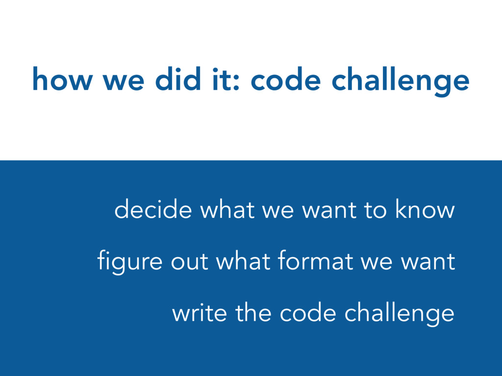 how we did it: code challenge decide what we wa...