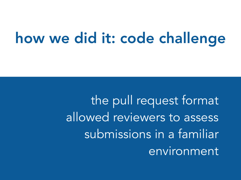 how we did it: code challenge the pull request ...