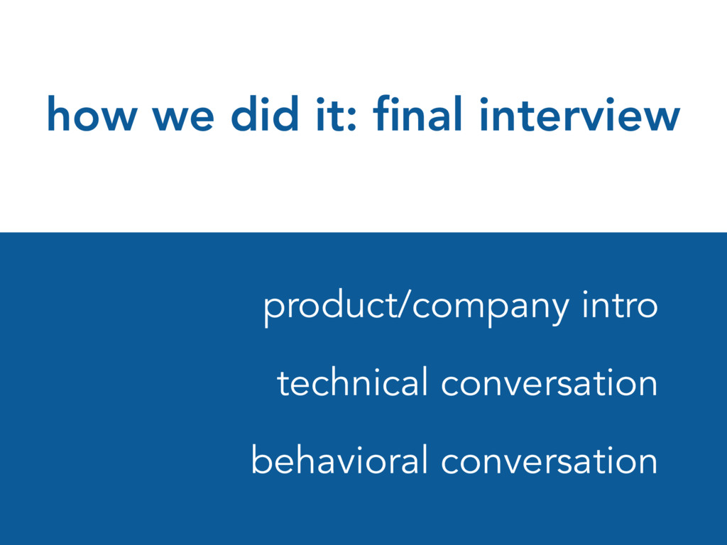 how we did it: final interview product/company i...