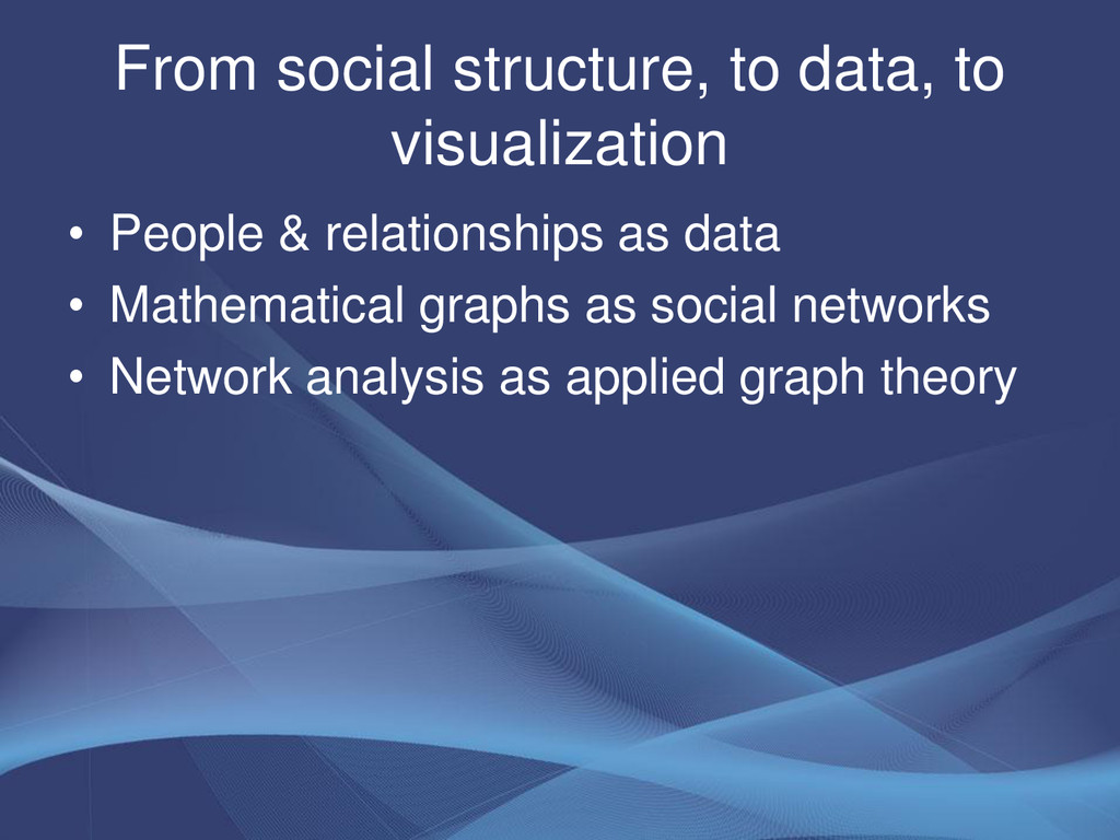 From social structure, to data, to visualizatio...