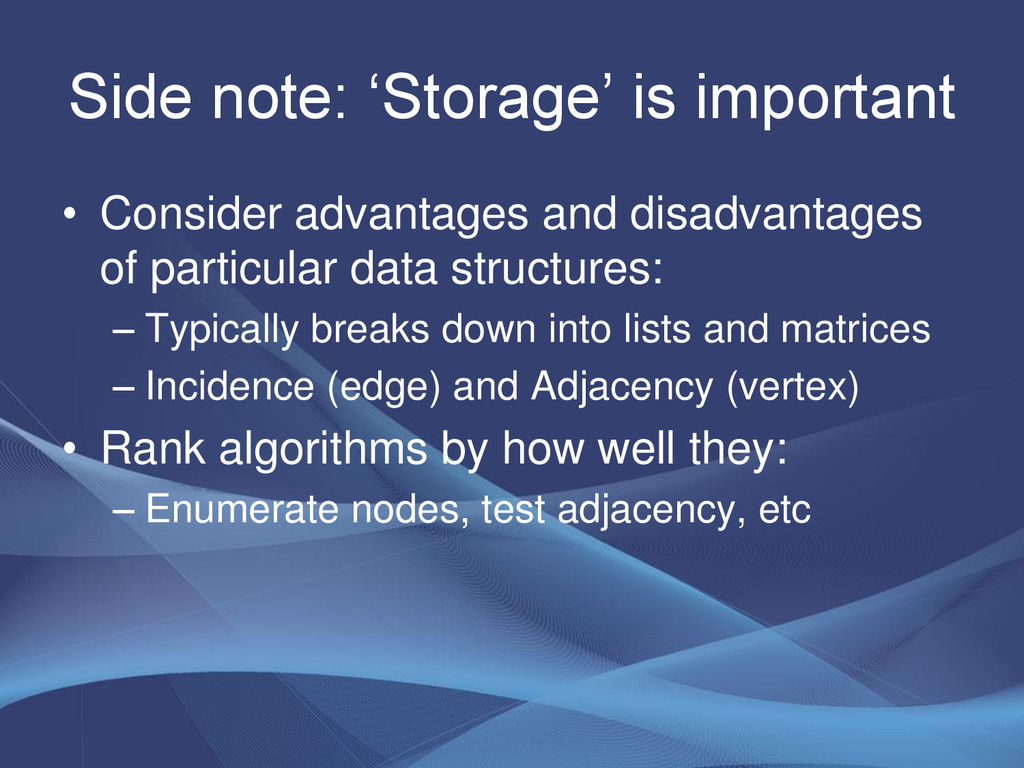 Side note: 'Storage' is important • Consider ad...