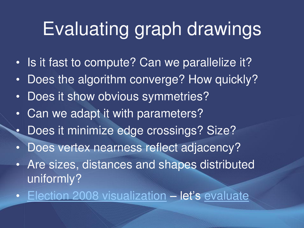 Evaluating graph drawings • Is it fast to compu...