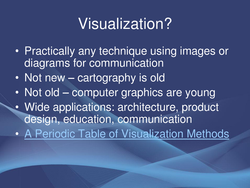 Visualization? • Practically any technique usin...