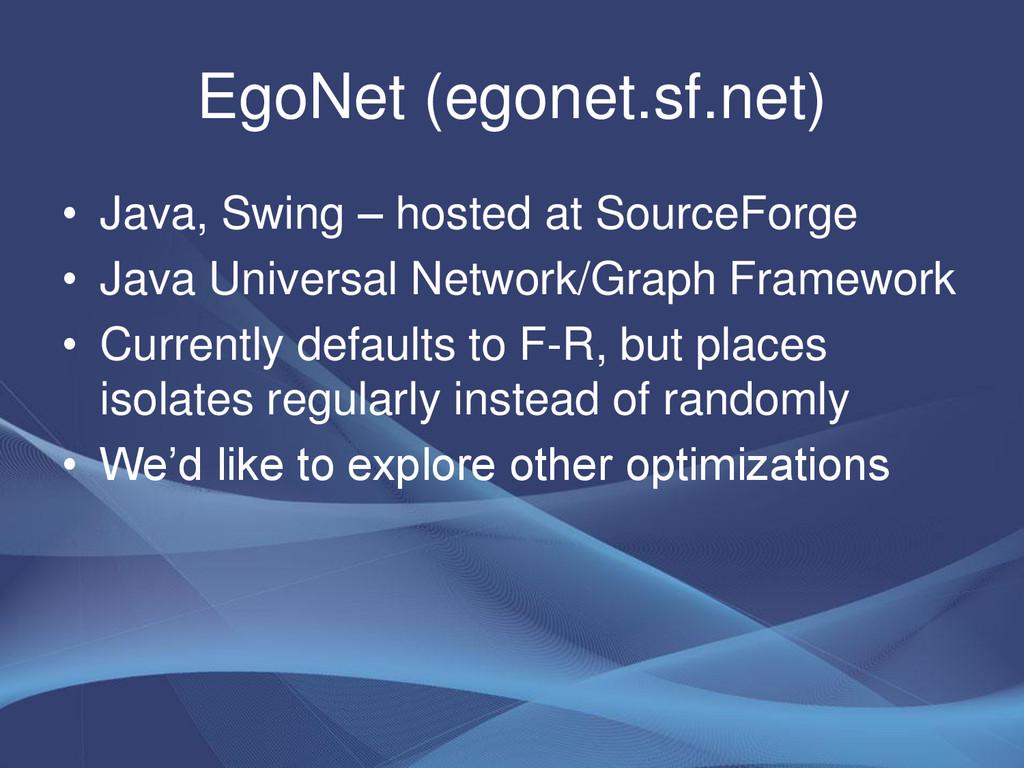 EgoNet (egonet.sf.net) • Java, Swing – hosted a...