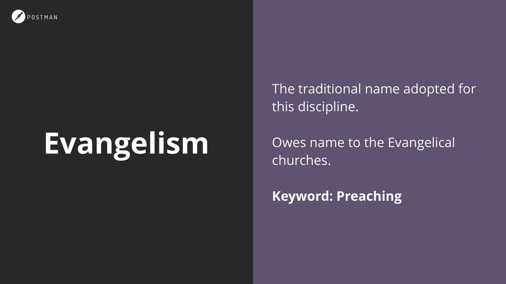 Evangelism The traditional name adopted for thi...