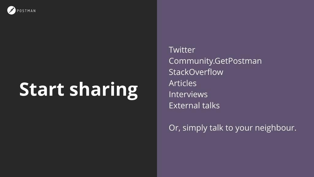 Start sharing Twitter Community.GetPostman Stac...