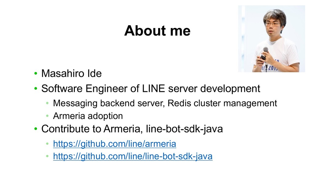 About me • Masahiro Ide • Software Engineer of ...