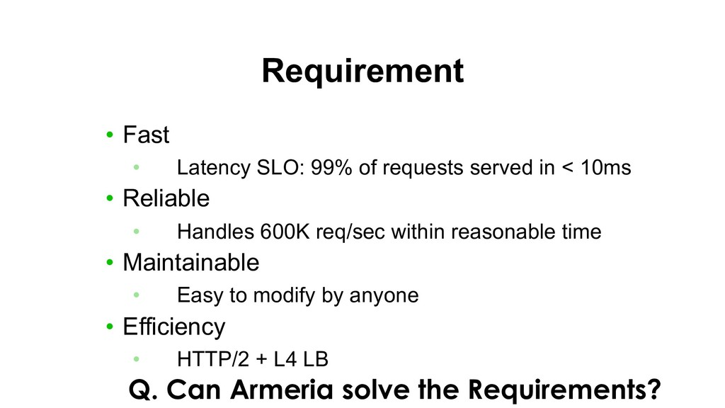 Requirement • Fast • Latency SLO: 99% of reques...
