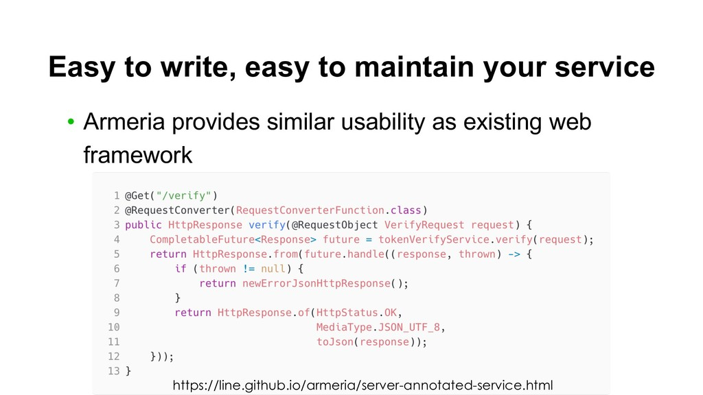Easy to write, easy to maintain your service • ...