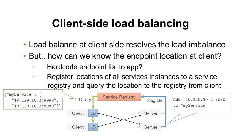 Client-side load balancing • Load balance at cl...