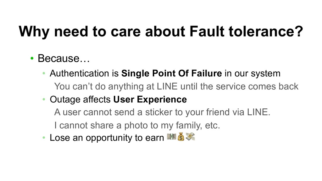 Why need to care about Fault tolerance? • Becau...