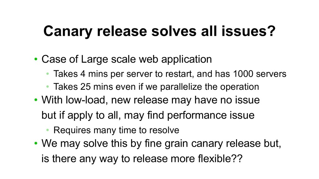 Canary release solves all issues? • Case of Lar...