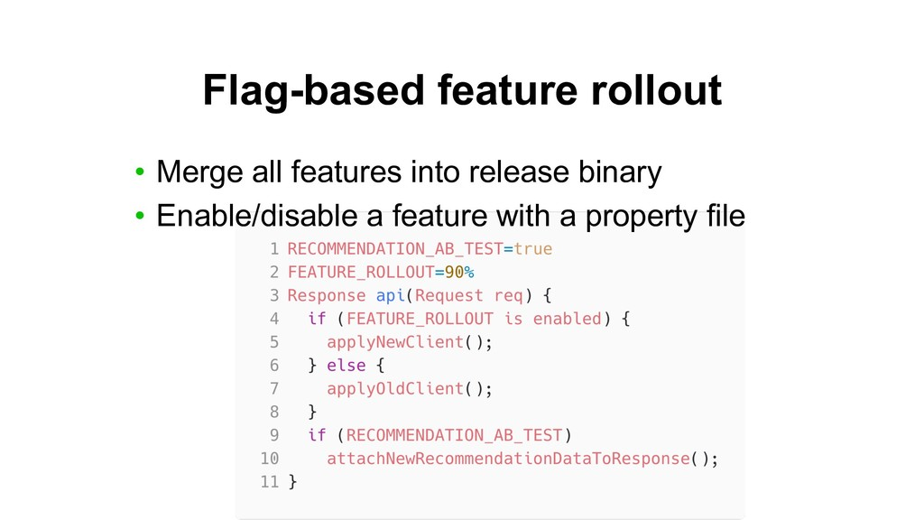 Flag-based feature rollout • Merge all features...