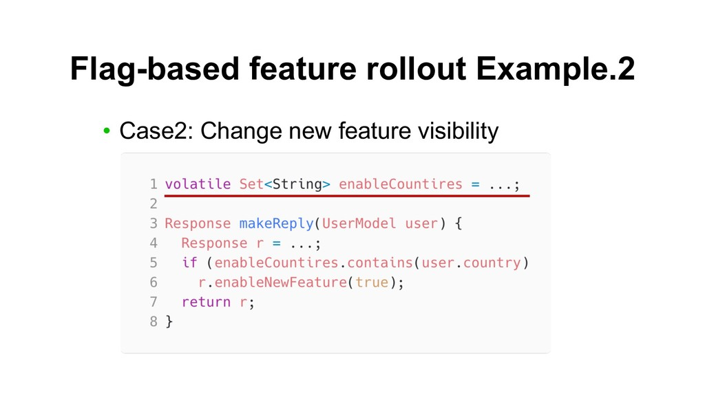 Flag-based feature rollout Example.2 • Case2: C...