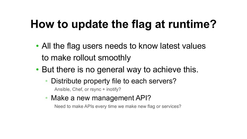 How to update the flag at runtime? • All the fl...
