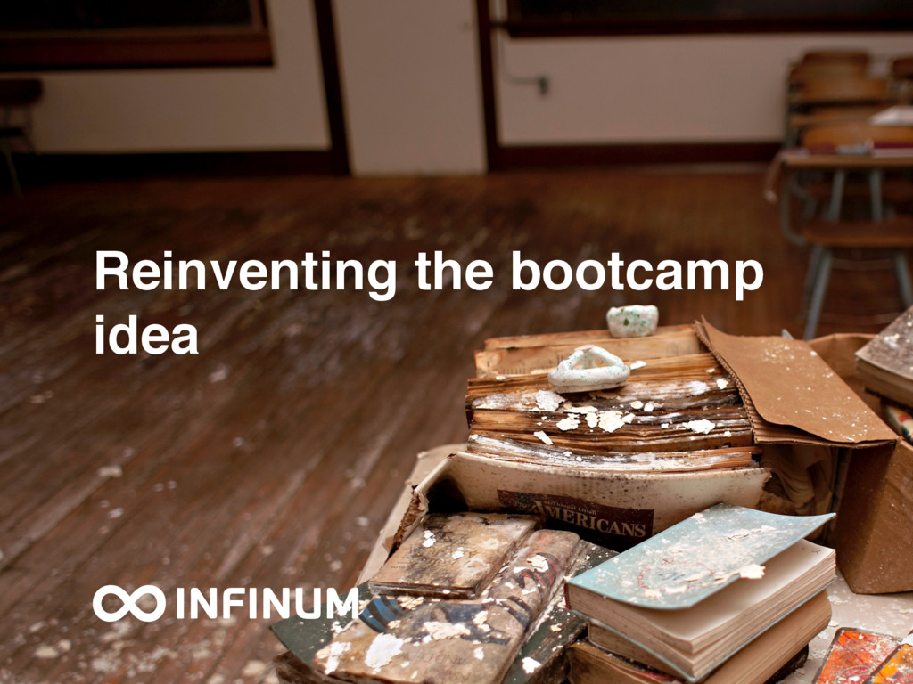 Reinventing the bootcamp idea