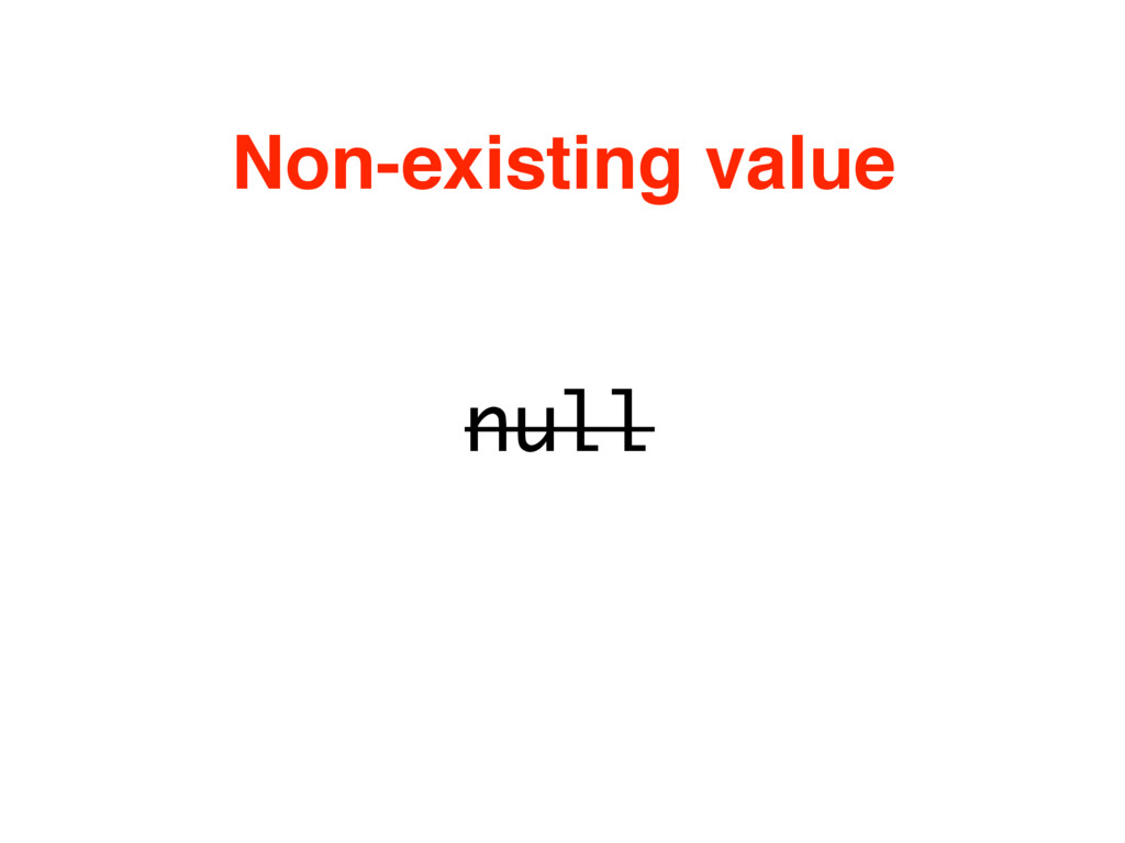 null Non-existing value