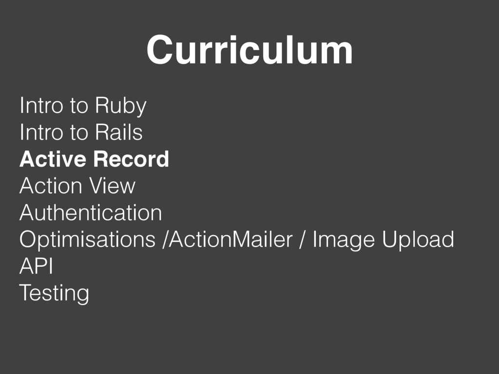 Curriculum Intro to Ruby Intro to Rails Active ...