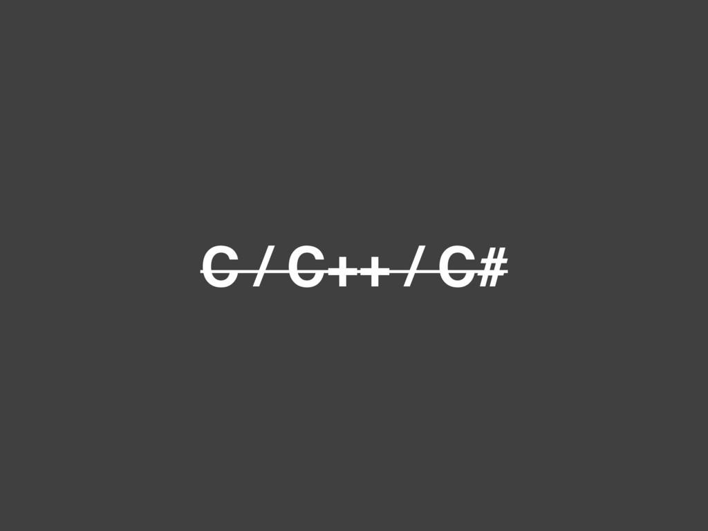 C / C++ / C#