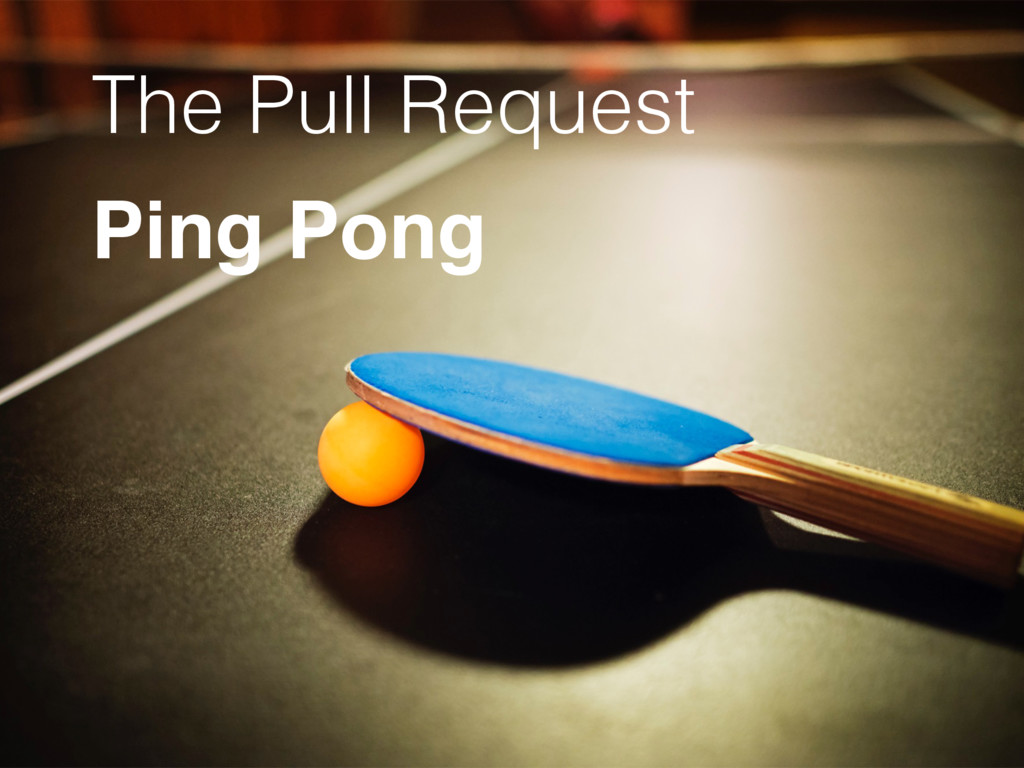 The Pull Request Ping Pong