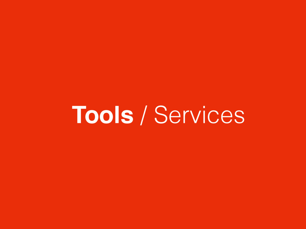 Tools / Services
