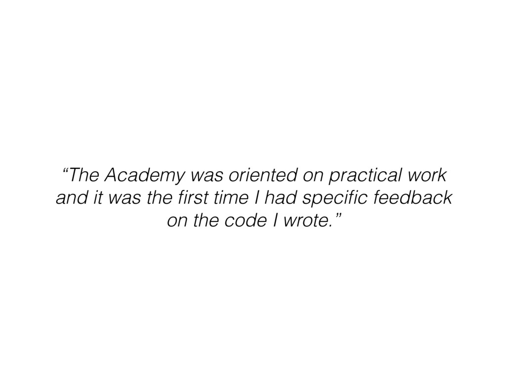 """The Academy was oriented on practical work and..."