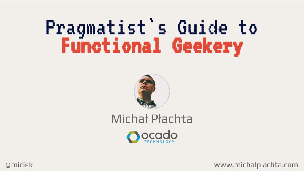 @miciek Michał Płachta Pragmatist`s Guide to ww...