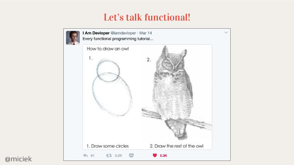 @miciek Let's talk functional!