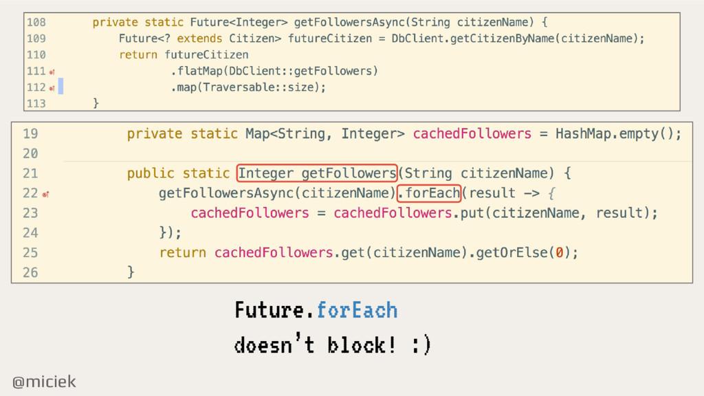 @miciek Future.forEach doesn't block! :)