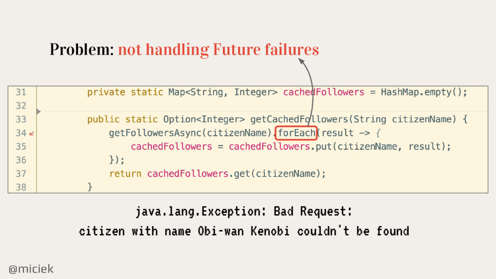 @miciek Problem: not handling Future failures j...