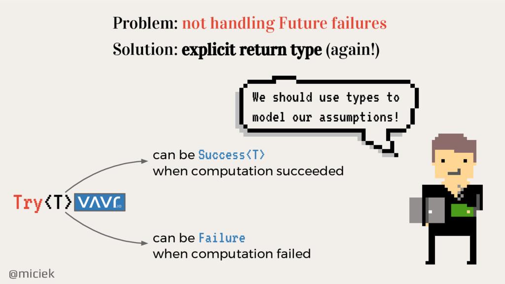 @miciek Problem: not handling Future failures S...