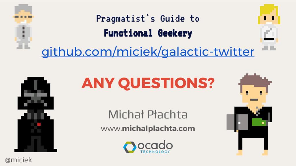 @miciek Pragmatist`s Guide to Functional Geeker...