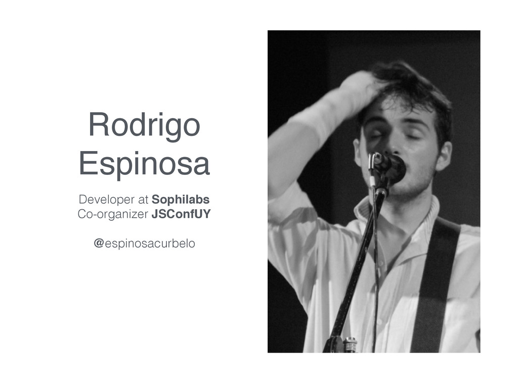 Rodrigo Espinosa Developer at Sophilabs Co-orga...