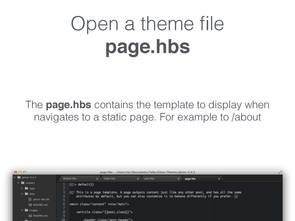 Open a theme file page.hbs The page.hbs contains...