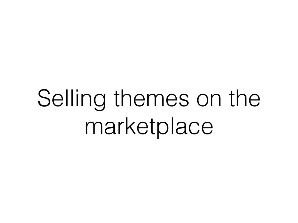 Selling themes on the marketplace