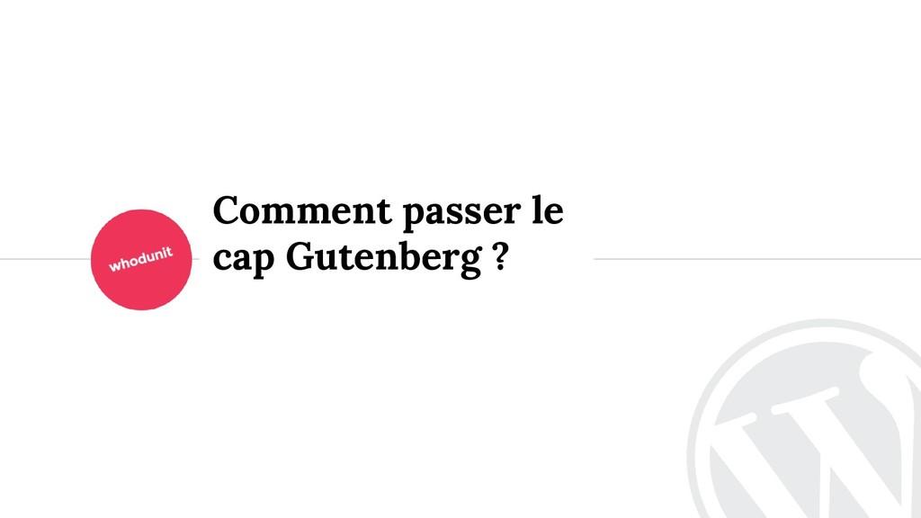 <> Comment passer le cap Gutenberg ?