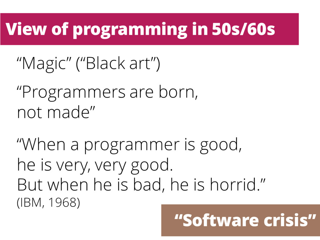 """Magic"" (""Black art"") ""Programmers are born, no..."