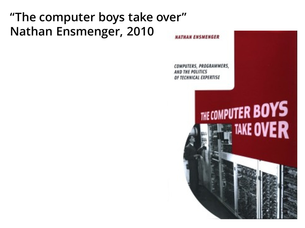"""The computer boys take over"" Nathan Ensmenger,..."
