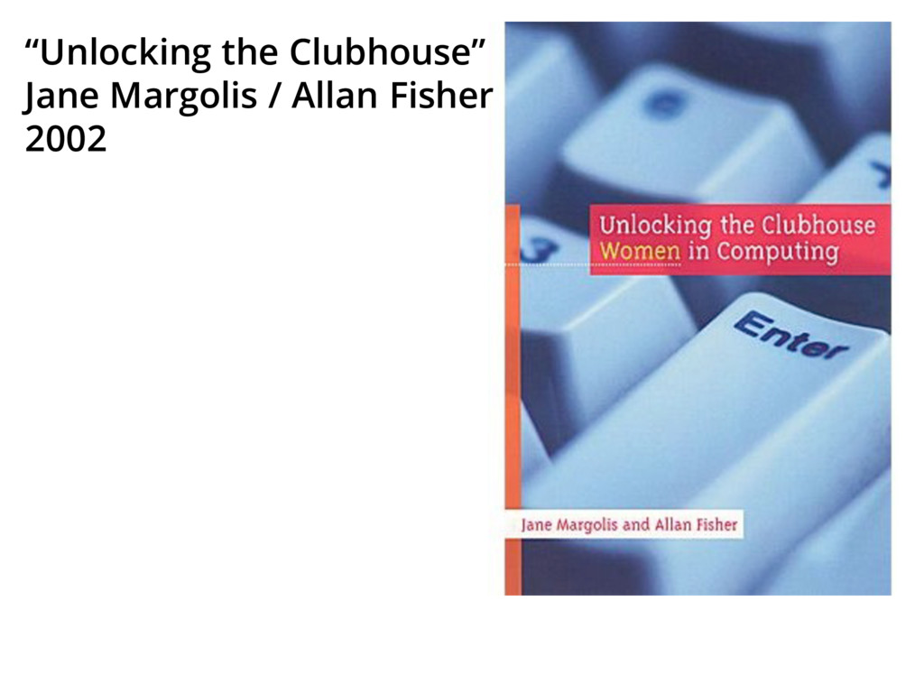 """Unlocking the Clubhouse"" Jane Margolis / Allan..."