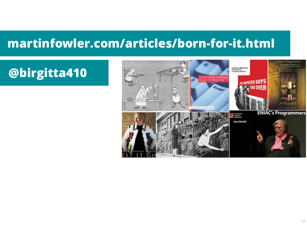 34 martinfowler.com/articles/born-for-it.html @...