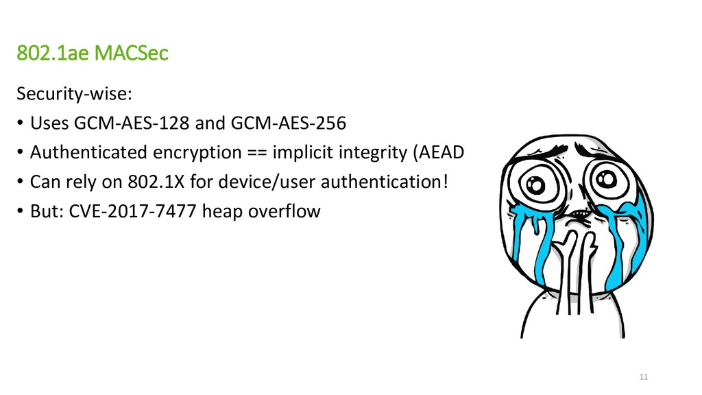 802.1ae MACSec Security-wise: • Uses GCM-AES-12...