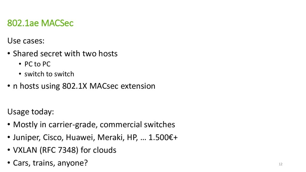802.1ae MACSec Use cases: • Shared secret with ...