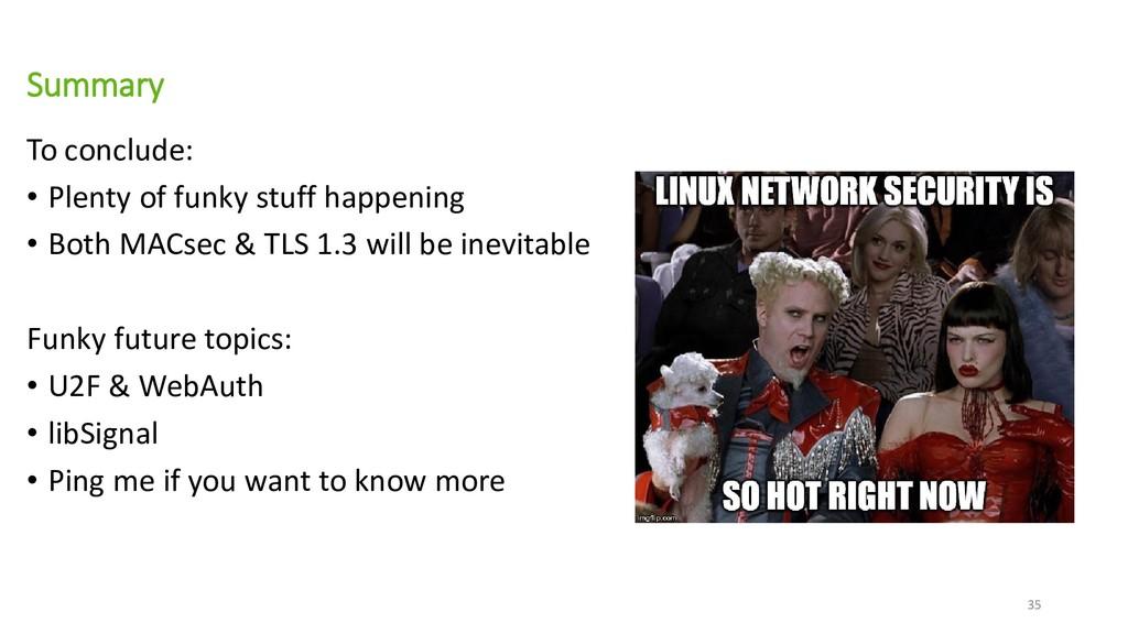Summary To conclude: • Plenty of funky stuff ha...