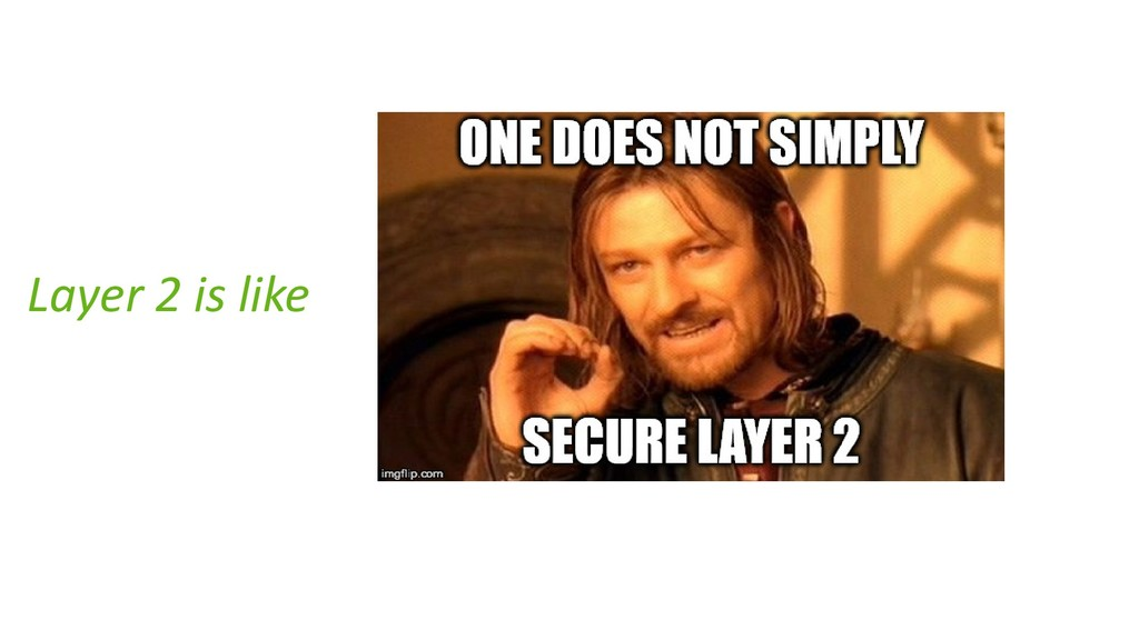 Layer 2 is like